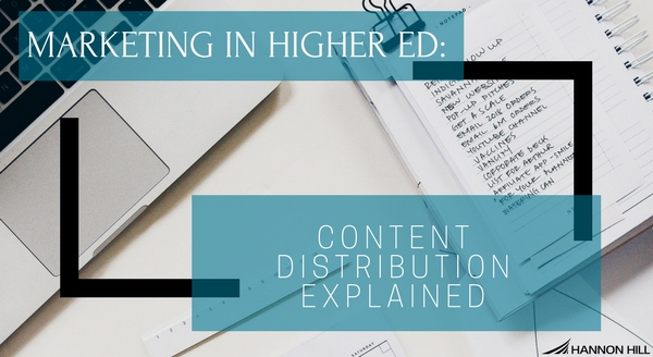 marketing-in-higher-ed-content-distribution-explained.jpg