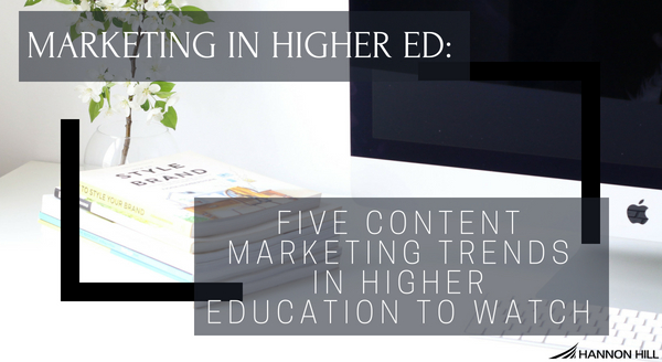 marketing-in-higher-ed-five-content-marketing-trends-in-higher-education-to-watch.jpg