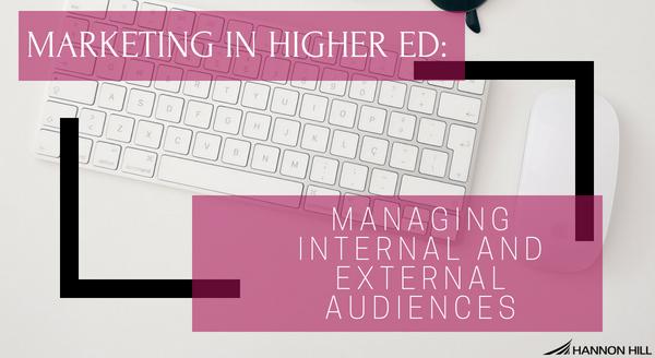 marketing-in-higher-ed-managing-internal-and-external-audiences.jpg