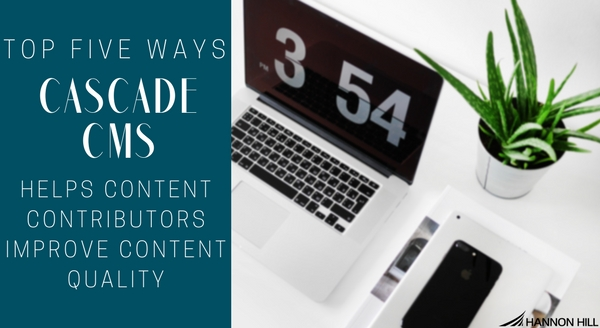 Blog post banner cover image for Hannon Hill blog post that explains how users of Cascade CMS can help content contributors improve content quality.