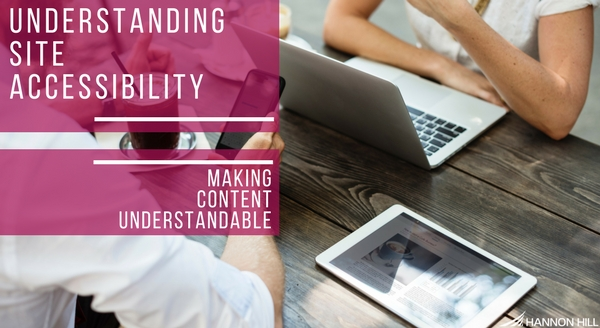 Understanding site accessibility, how to make content more understandable