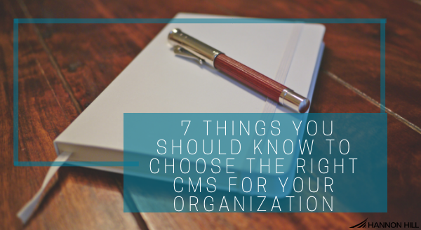 7-things-you-should-know-to-choose-the-right-cms-for-your-organization.png