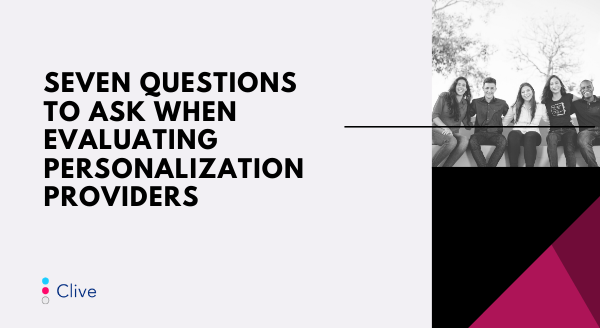 seven-questions-to-ask-when-evaluating-personalization-providers.png