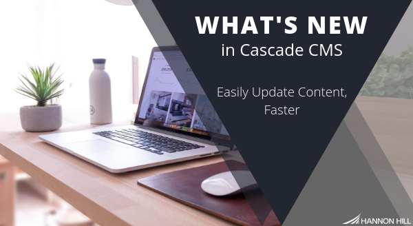 whats-new-in-cascade-cms-easily-update-content-faster.png