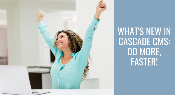 whats-new-in-cascade-cms.png