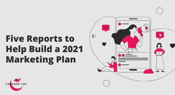 five reports to help build a 2021 marketing plan banner image
