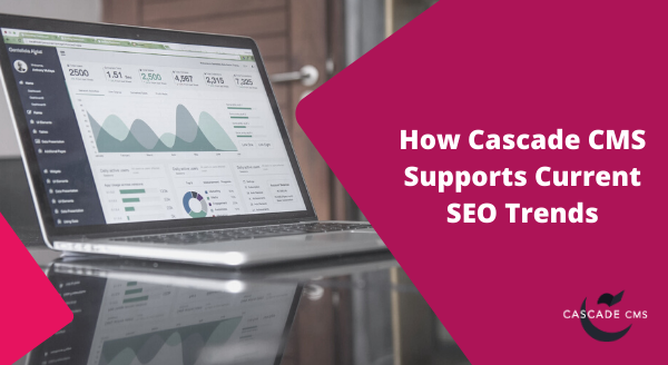 how-cascade-cms-supports-current-seo-trends.png