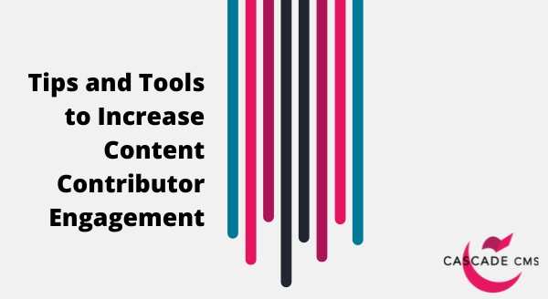 tips-and-tools-to-increase-content-contributor-engagement.png
