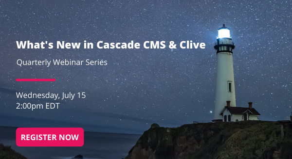 image from Webinar Alert: What's New in Cascade CMS and Clive post