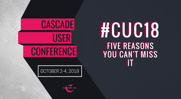 Banner image for Five Reasons You Can't Miss the Cascade User Conference