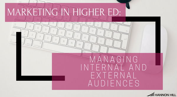Banner image for Marketing in Higher Ed: Managing Internal and External Audiences