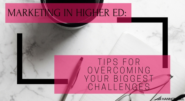 Banner image for Marketing in Higher Ed: Tips for Overcoming Your Biggest Challenges