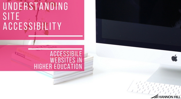 Banner image for Understanding Site Accessibility: Accessible Websites in Higher Education
