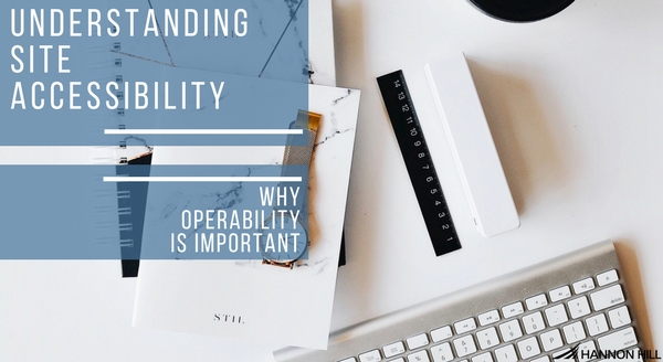 Banner image for Understanding Site Accessibility: Why Operability Is Important