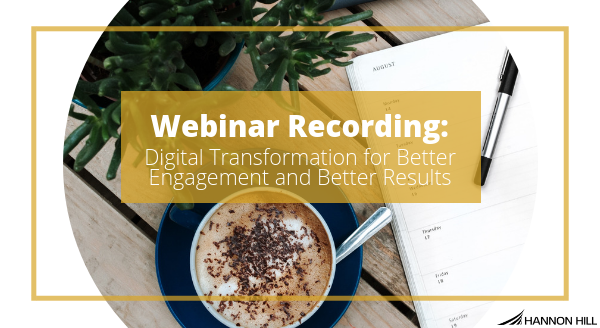 Banner image for Webinar Recording: Digital Transformation for Better Engagement and Better Results