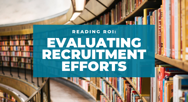 Banner image for Reading ROI: Evaluating Recruitment Efforts