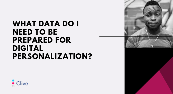 Banner image for What Data Do I Need to be Prepared for Digital Personalization?